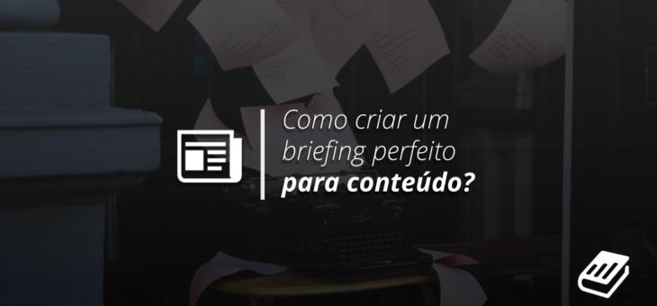 Como Criar o Modelo de Briefing Perfeito de Marketing de Conteúdo