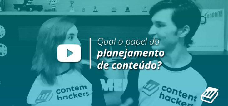 Qual o papel do planejamento de conteúdo?
