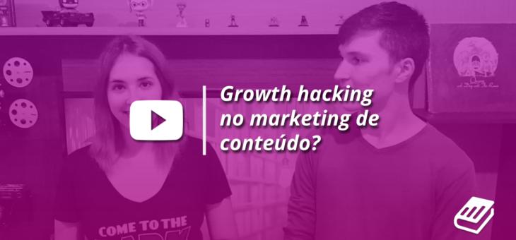 Content hacking: growth hacking combina com marketing de conteúdo?