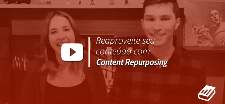 Content repurposing: a arte de reaproveitar conteúdo já publicado