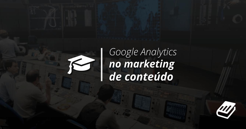 Google Analytics para Profissionais de Marketing de Conteúdo | Content Hackers